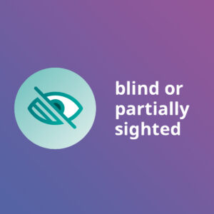 Blind or partially sighted